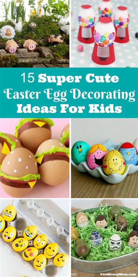 super cute easter egg decorating ideas  kids fun