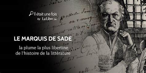la marquise de sade mireille calmel quot le marquis de sade quot la plume la plus libertine de l histoire de la litt 233 rature la libre