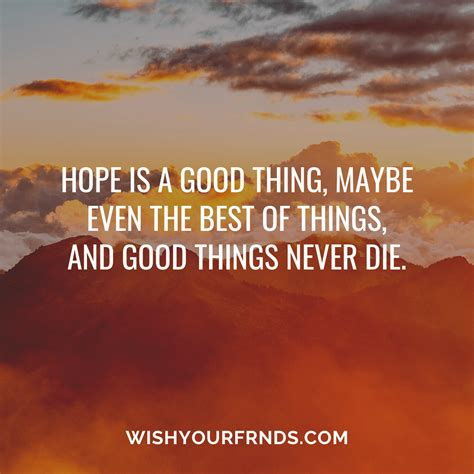 It changes the way we live. Quotes About Hope and Strength with Images - Wish Your Friends