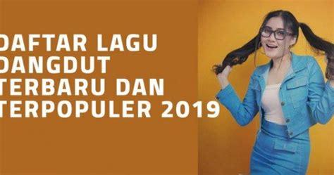 kumpulan lagu mp3 dangdut koplo terbaru dan terpopuler 2019 ostlagump3 situs