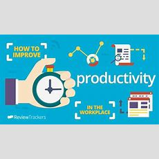 How To Improve Productivity In The Workplace Reviewtrackers
