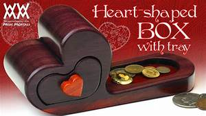 Make a heart-shaped box Woodworking for Mere Mortals