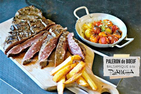 comment cuisiner le paleron de boeuf plancha paleron de boeuf mariné au balsamique par kaderick