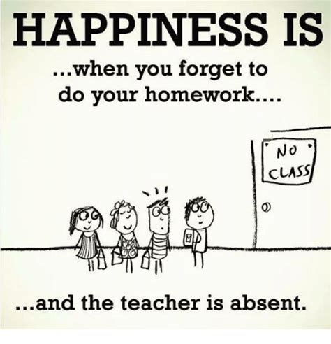 what do you do when you forget your iphone password happiness is when you forget to do your homework no class