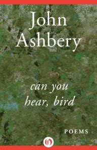 ashbery s can you hear bird modern american poetry