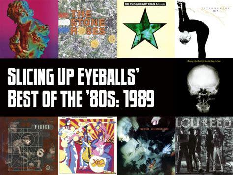 slicing up eyeballs 80s alternative college rock top 100 albums of 1989