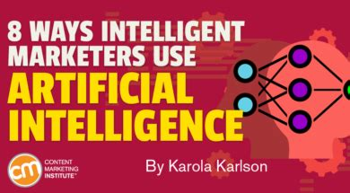 8 Ways Intelligent Marketers Use Artificial Intelligence