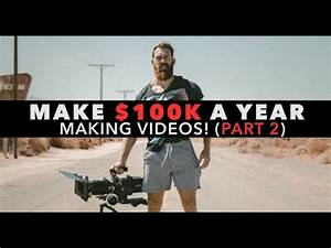 How To Make $100K A Year Making Videos! (PART 2) - YouTube