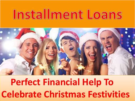 Installment Loans  Helpful In Making Your Christmas More. Nj Homeowners Insurance Companies. Citi Credit Cards Reviews Astor House London. Seattle Virtual Office Allied Medical Centers. Pay Traffic Ticket Online Florida. Masters Human Services Human Rights Doctorate. Million Dollar Life Insurance Rates. Bsn Nursing Programs In Nj Home Security Ipad. Accounting Software Industry