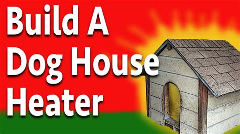 will a heat l keep a dog warm build a doggone good dog house heater youtube