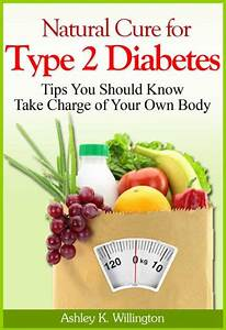 Natural Cure for Type 2 Diabetes : Tips You Should Know ...