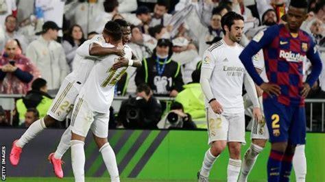La Liga: Real Madrid beat Barcelona 2-0 in El Clasico ...