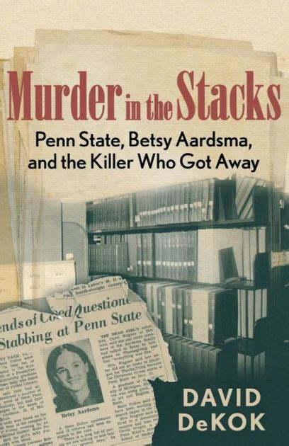 barnes and noble penn state murder in the stacks penn state betsy aardsma and the