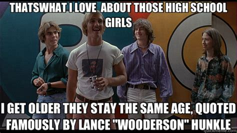 High School Girl Meme - thatswhat i love about those high school girls i get older they stay the same age quoted