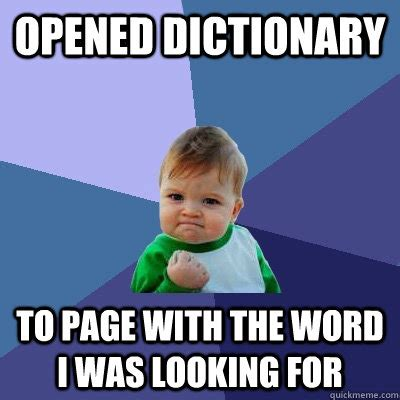 Meme Dictionary Opened Dictionary To Page With The Word I Was Looking For
