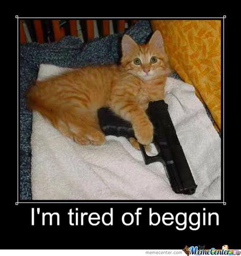 Im Tired Meme - im tired of beggin by hoopster26 meme center