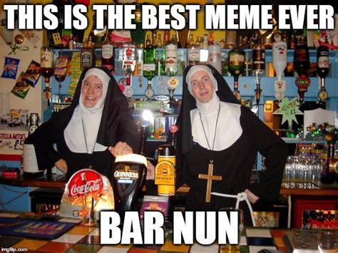 Nun Memes - best meme ever imgflip
