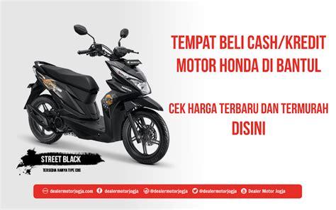 Pcx 2018 Jogja by Harga Kredit Motor Honda Di Bantul Murah Terbaru 2018