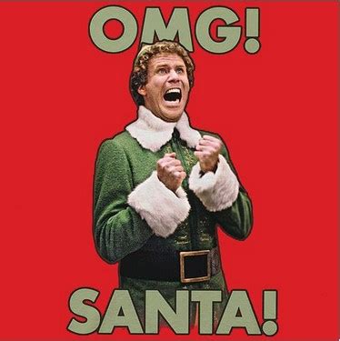 Funny Elf Memes - omg santa elf movie quote by buddy will ferrell t shirt red no 235 l pinterest elf movie