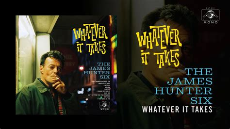 """The James Hunter Six """"whatever It Takes"""" (official Audio) Youtube"""