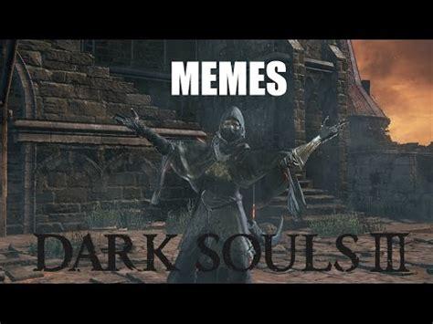 Souls Meme Souls 3 Memes