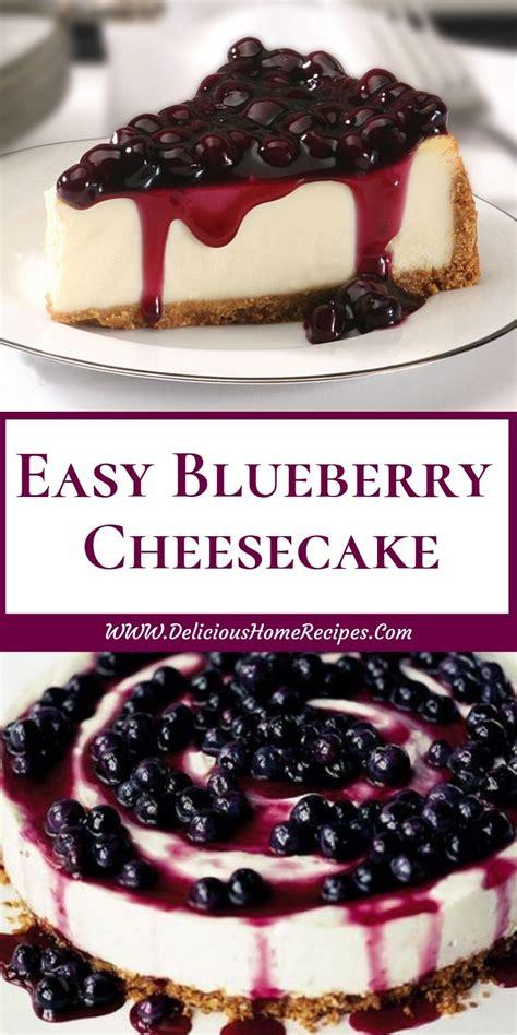 easy blueberry cheesecake easy blueberry cheesecake