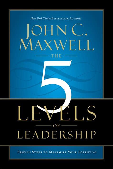 levels  leadership proven steps  maximize