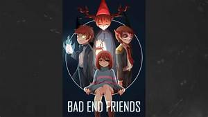 Bad end friends - YouTube