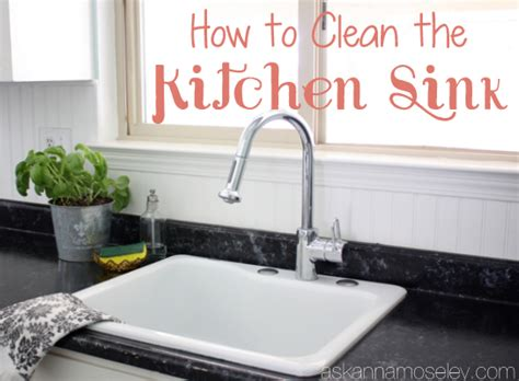 how to clean the kitchen sink to clean the kitchen sink ask 8586