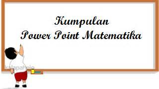 power point matematika smp kelas