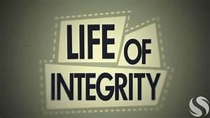 Life of Integrity - YouTube