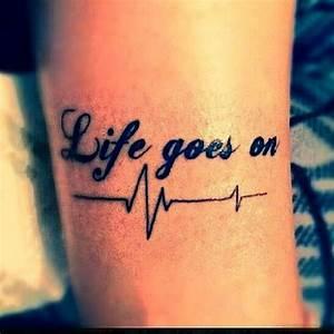 Life goes on. | Tattoo ideas | Pinterest