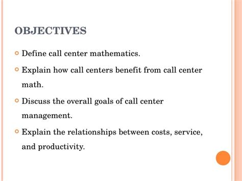 Call Center Objectives by Call Center Mathematics