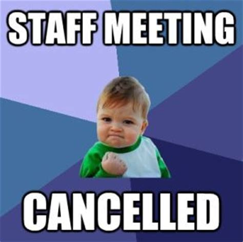 Office Meeting Meme - 25 best ideas about staff meeting humor on pinterest funny work humor friday work meme and