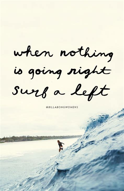 surf quotes ideas  pinterest surfing quotes