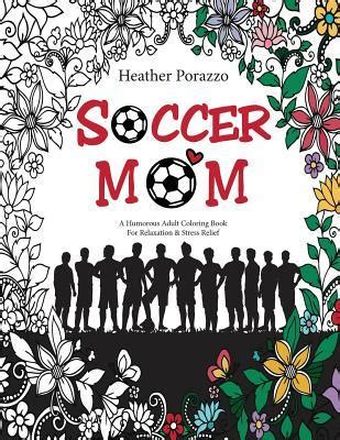 soccer mom  humorous adult coloring book  relaxation