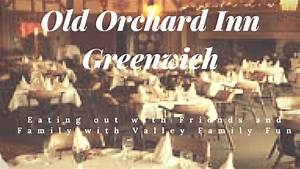 Eating out with friends and family at the Old Orchard Inn ...