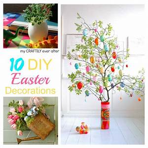 10 DIY Easter Decorations - My Craftily Ever After
