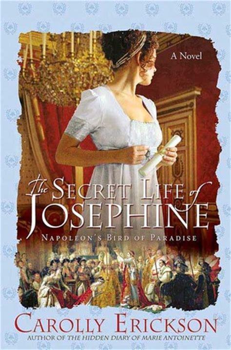 secret life  josephine napoleons bird  paradise  carolly erickson reviews