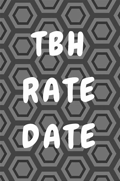 Tbh Mean Does Rate Date Verdict Final