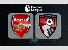Arsenal vs Bournemouth Preview, Prediction and Betting Tips