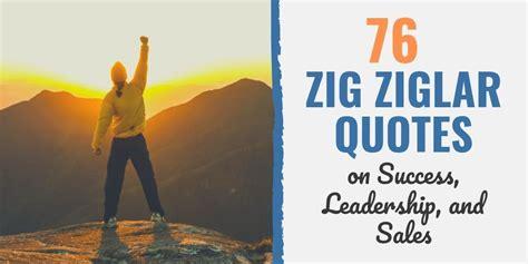 zig ziglar quotes  leadership  sucess