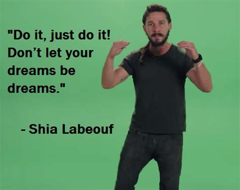 Don T Let Your Dreams Be Memes - read shia labeouf transcripts lybio net is a movement for internet online accuracy for