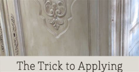 trick  applying dark wax  chalk paint  furniture