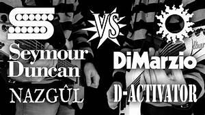 Seymour Duncan Nazgul Vs Dimarzio D