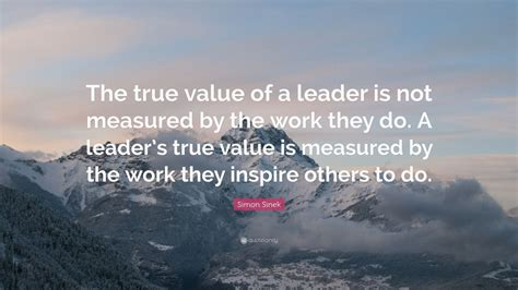 simon sinek quote  true    leader