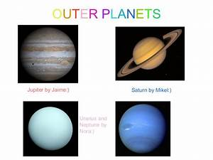 OUTER PLANETS BY Nora, Mikel and Jaime