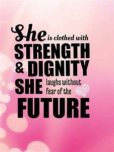 She Is Clothed With Strength & Dignity.... Pictures ...