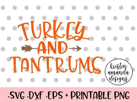 Fourth of july free svg cut files. Turkey and Tantrums Thanksgiving SVG DXF EPS PNG Cut File ...