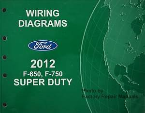 2012 Ford F650 F750 Truck Electrical Wiring Diagrams